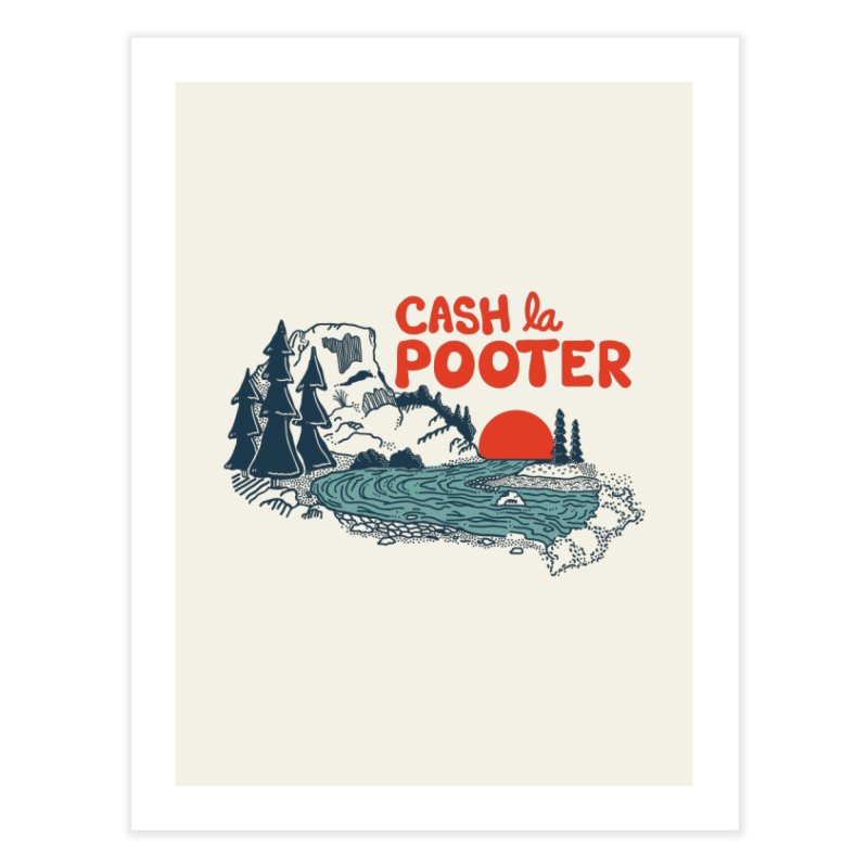 Cash La Pooter Home Fine Art Print by Steger