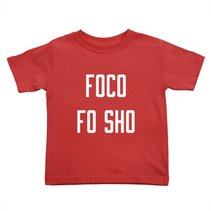 FOCO FO SHO Kids Toddler T-Shirt by Steger