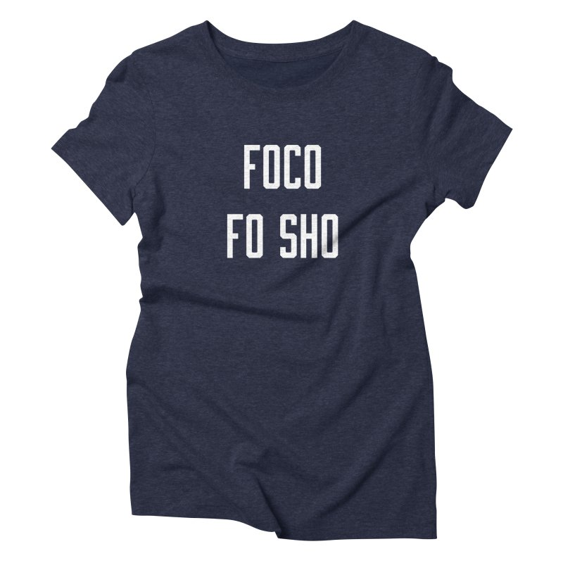 FOCO FO SHO in Women's Triblend T-Shirt Navy by Steger