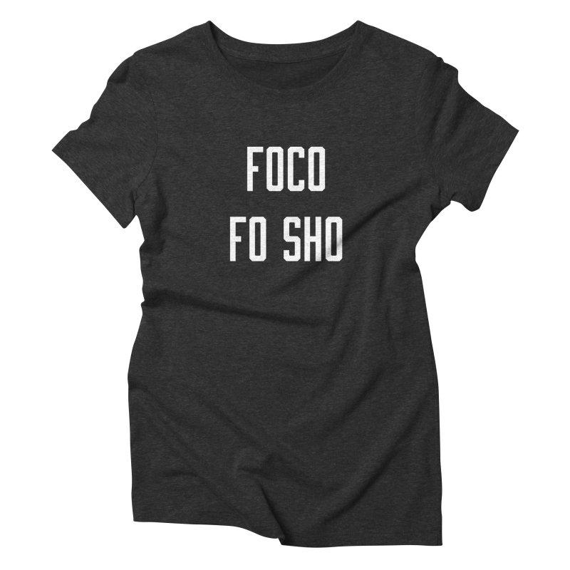 FOCO FO SHO Women's Triblend T-Shirt by Steger