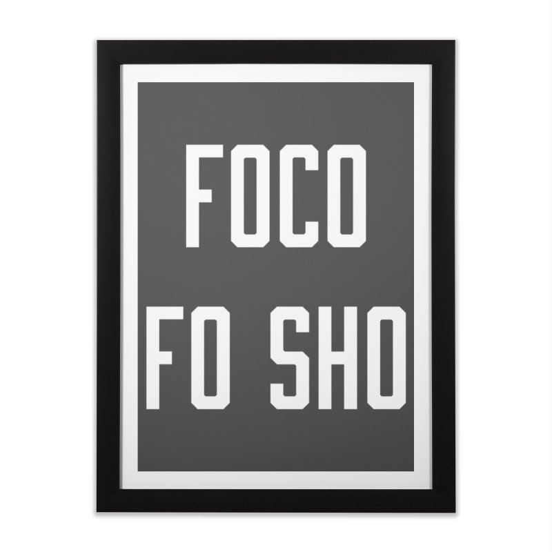 FOCO FO SHO Home Framed Fine Art Print by Steger