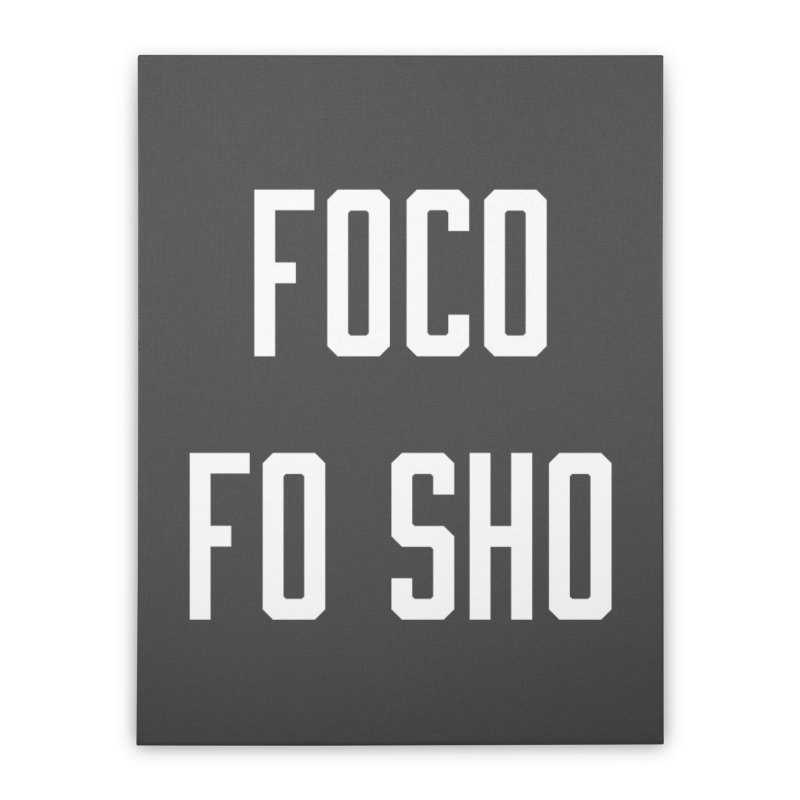 FOCO FO SHO Home Stretched Canvas by Steger