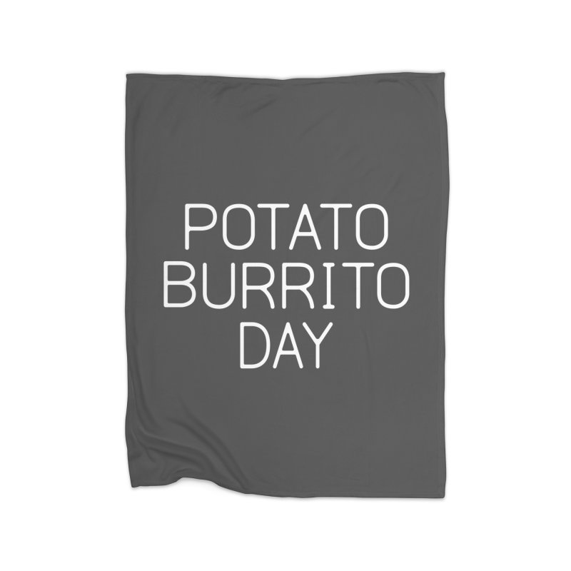 Potato Burrito Day Home Fleece Blanket Blanket by Steger