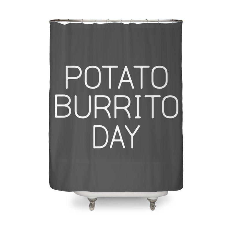 Potato Burrito Day Home Shower Curtain by Steger