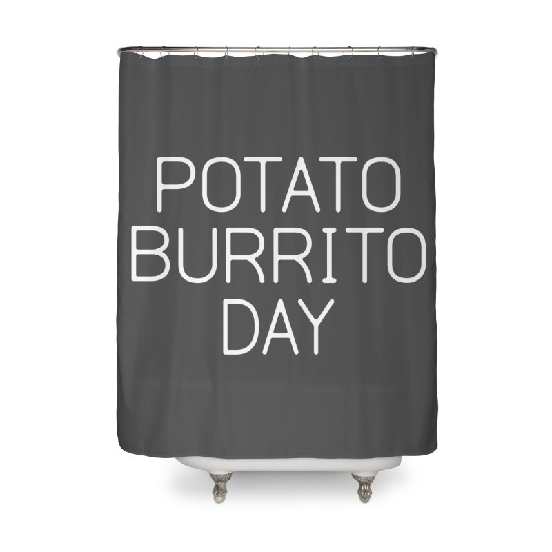 Potato Burrito Day Home Shower Curtain by Steger