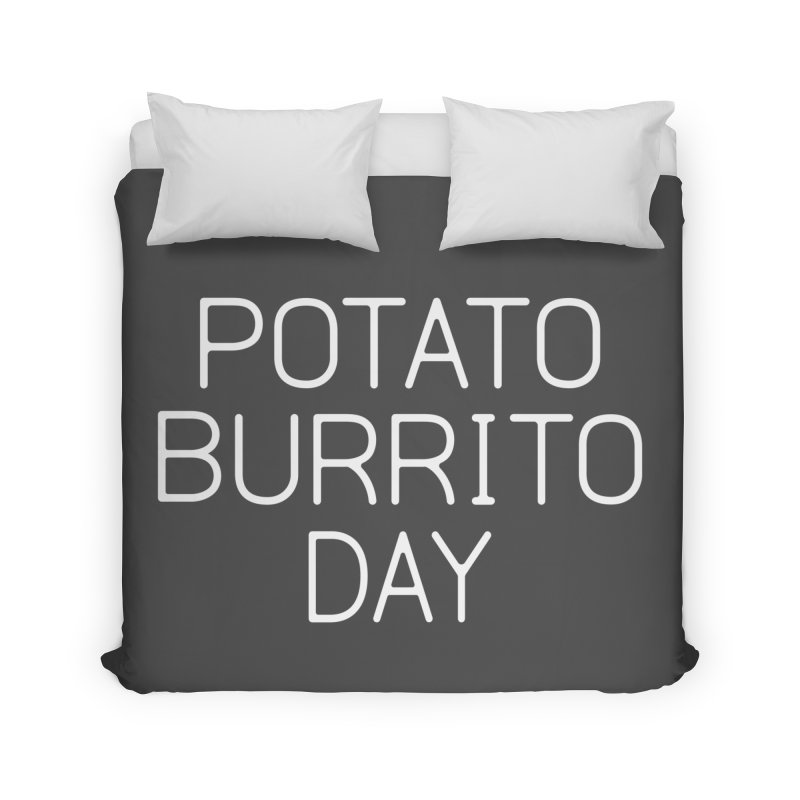 Potato Burrito Day Home Duvet by Steger