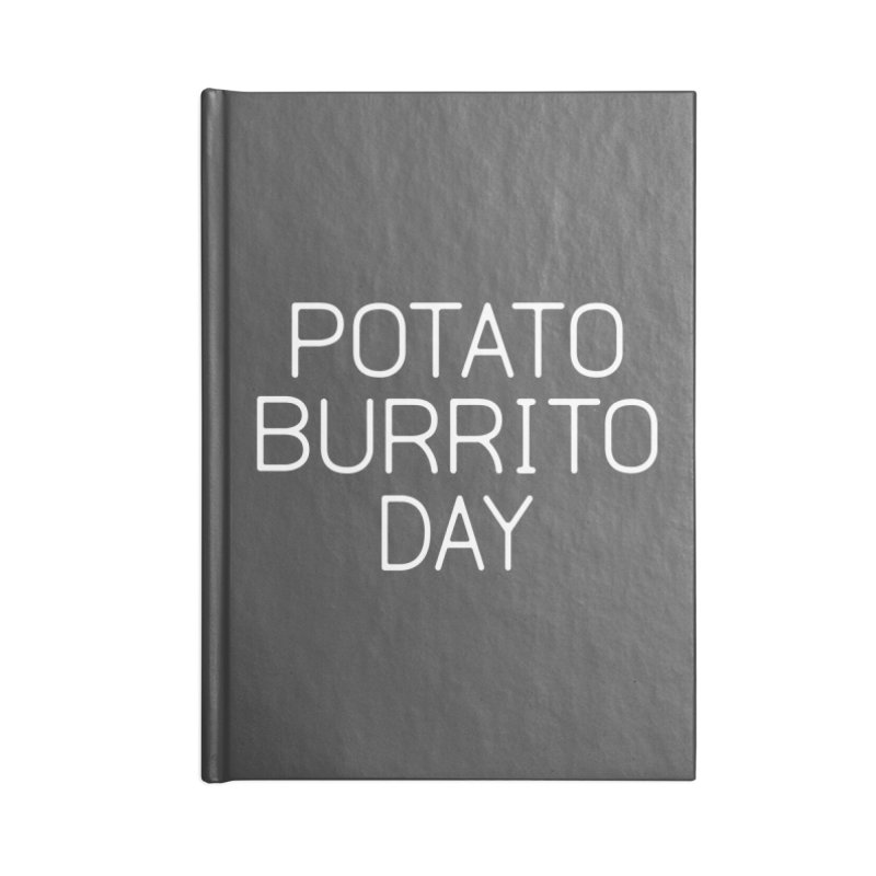 Potato Burrito Day Accessories Lined Journal Notebook by Steger
