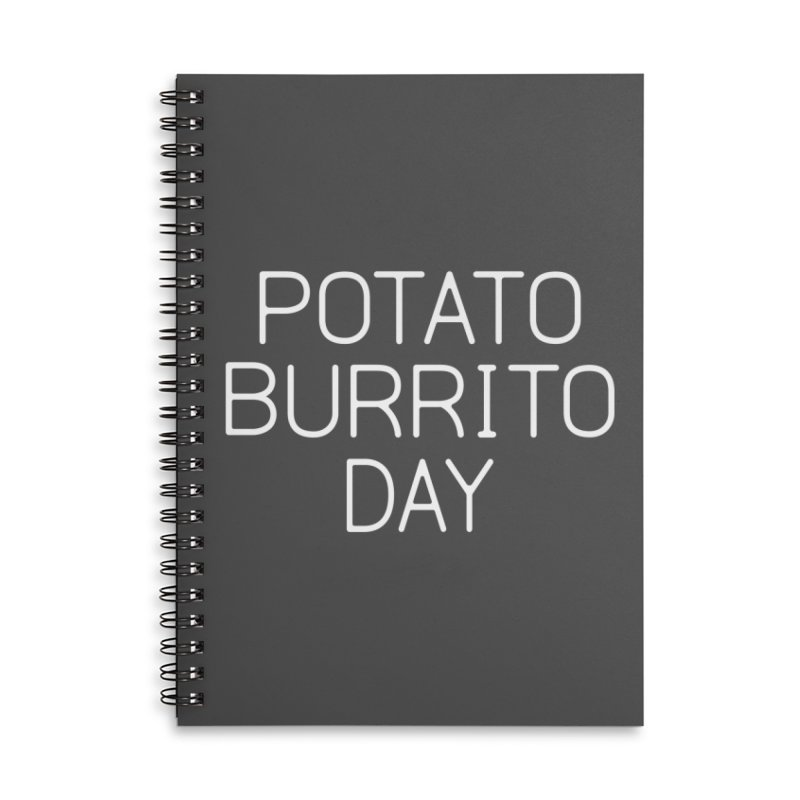 Potato Burrito Day Accessories Lined Spiral Notebook by Steger