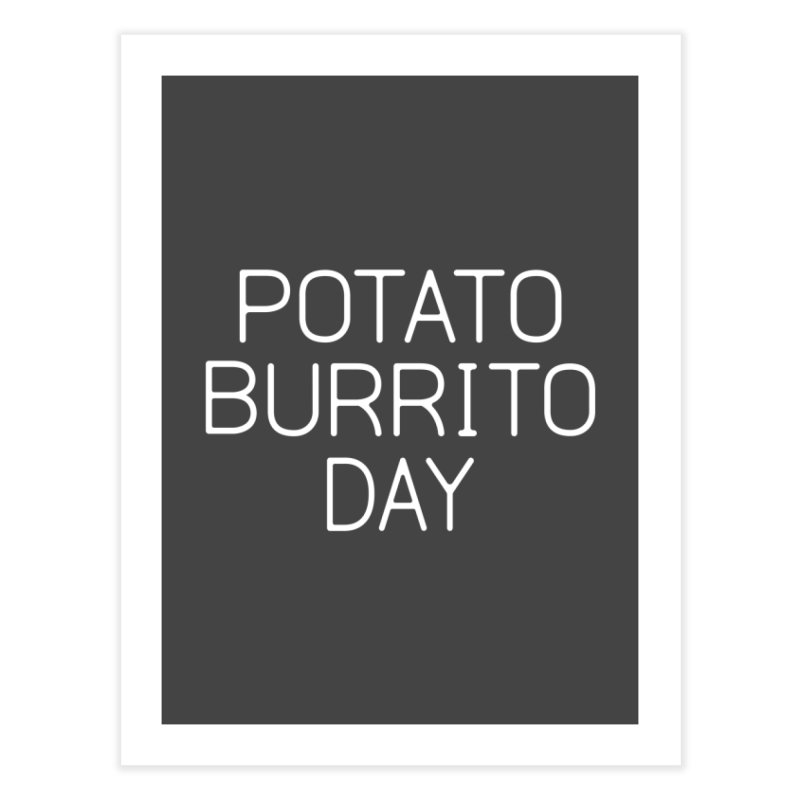 Potato Burrito Day Home Fine Art Print by Steger