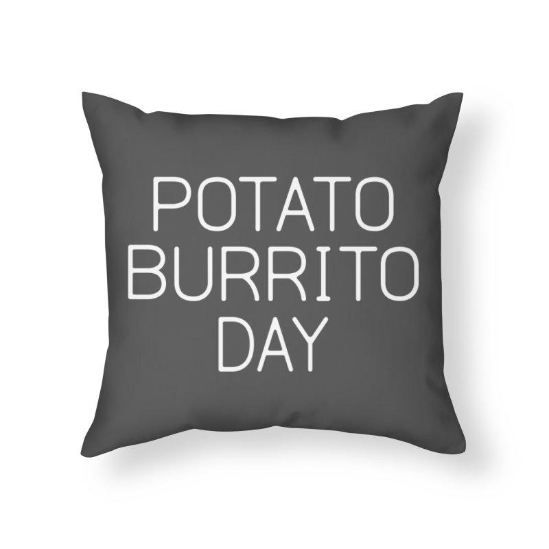 Potato Burrito Day Home Throw Pillow by Steger