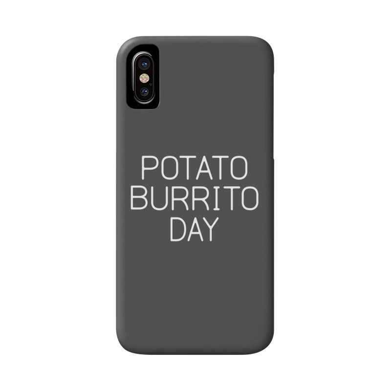 Potato Burrito Day Accessories Phone Case by Steger
