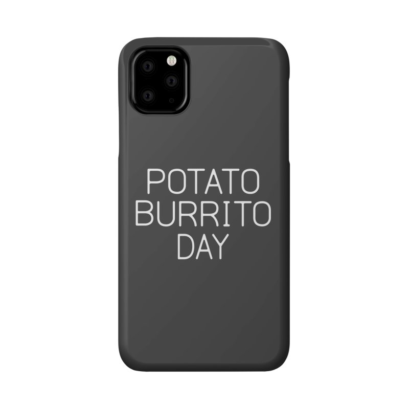Potato Burrito Day Accessories Phone Case by Steger