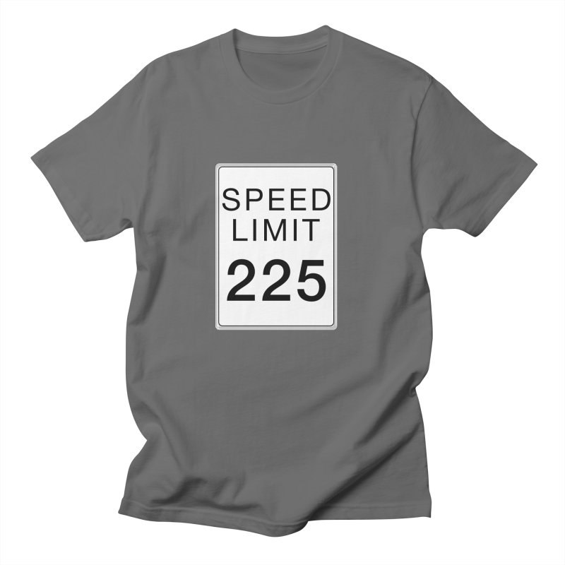 Speed Limit 225 Men's T-Shirt by Stenograph's Artist Shop