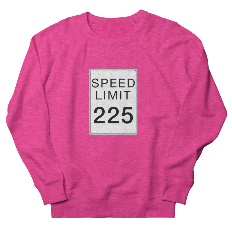 Speed Limit 225 Women's French Terry Sweatshirt by Stenograph's Artist Shop