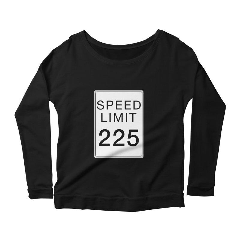 Speed Limit 225 Women's Scoop Neck Longsleeve T-Shirt by Stenograph's Artist Shop