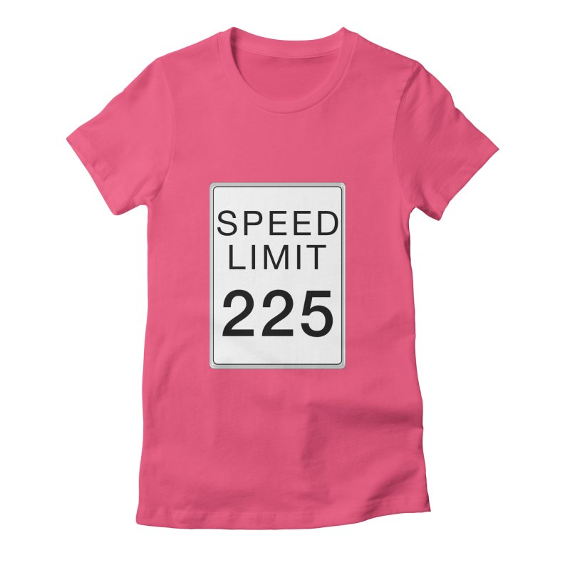 Speed Limit 225 Women's Fitted T-Shirt by Stenograph's Artist Shop