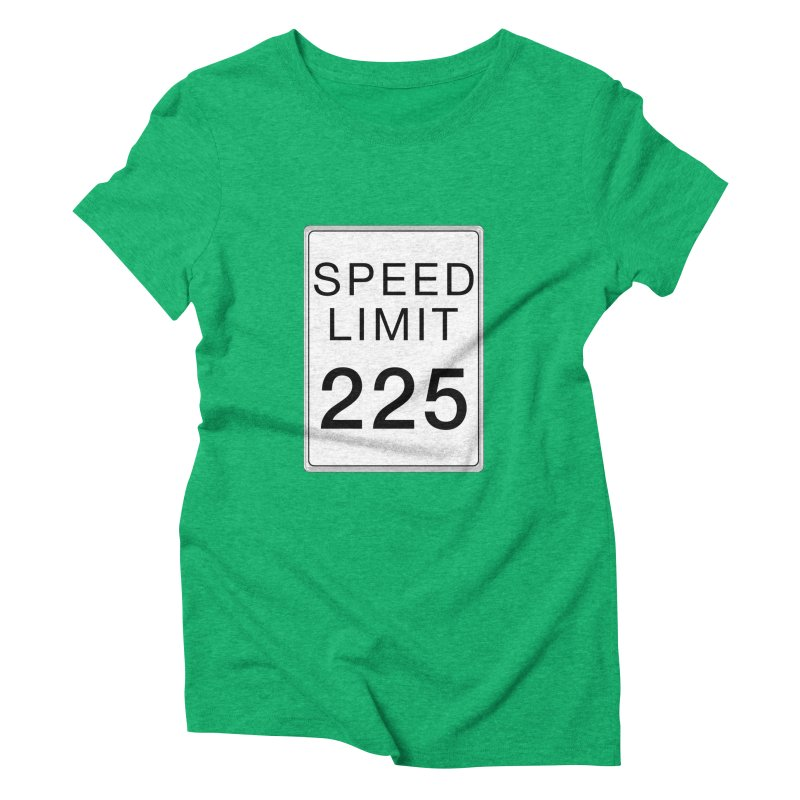 Speed Limit 225 Women's Triblend T-Shirt by Stenograph's Artist Shop