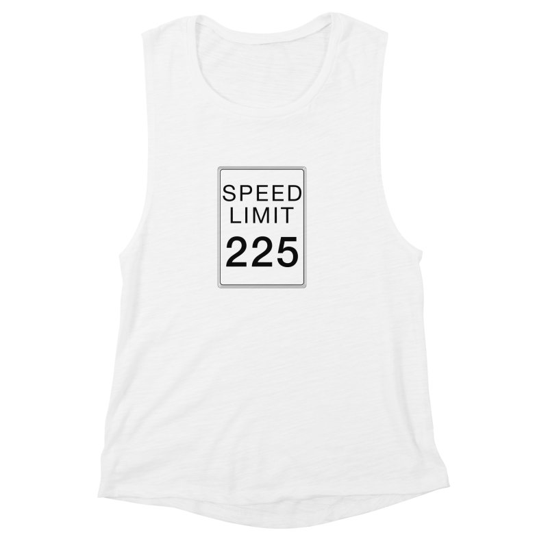 Speed Limit 225 Women's Muscle Tank by Stenograph's Artist Shop