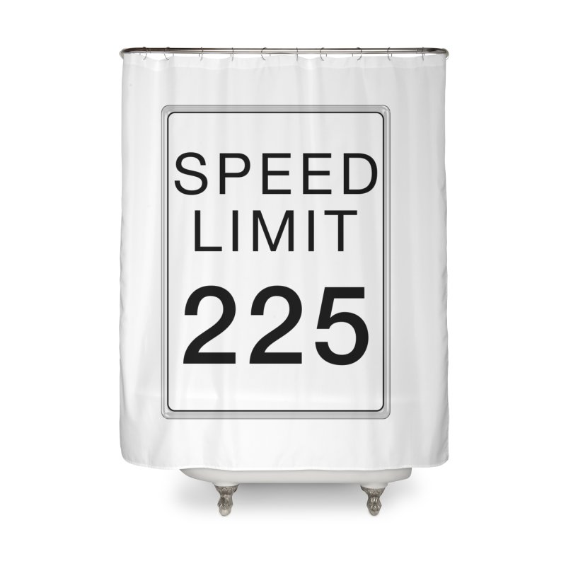 Speed Limit 225 Home Shower Curtain by Stenograph's Artist Shop