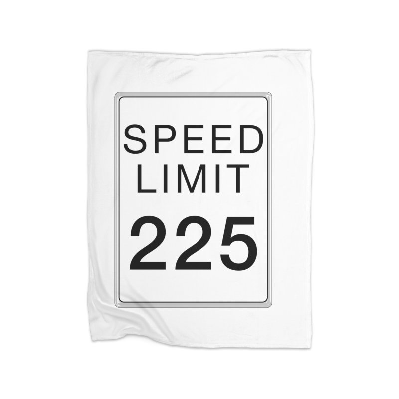 Speed Limit 225 Home Fleece Blanket Blanket by Stenograph's Artist Shop