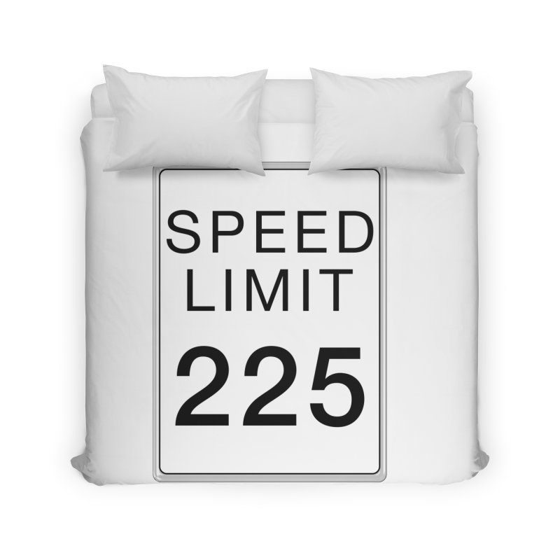 Speed Limit 225 Home Duvet by Stenograph's Artist Shop
