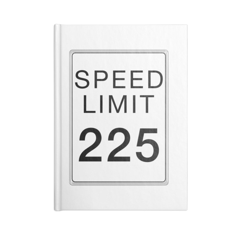 Speed Limit 225 Accessories Lined Journal Notebook by Stenograph's Artist Shop