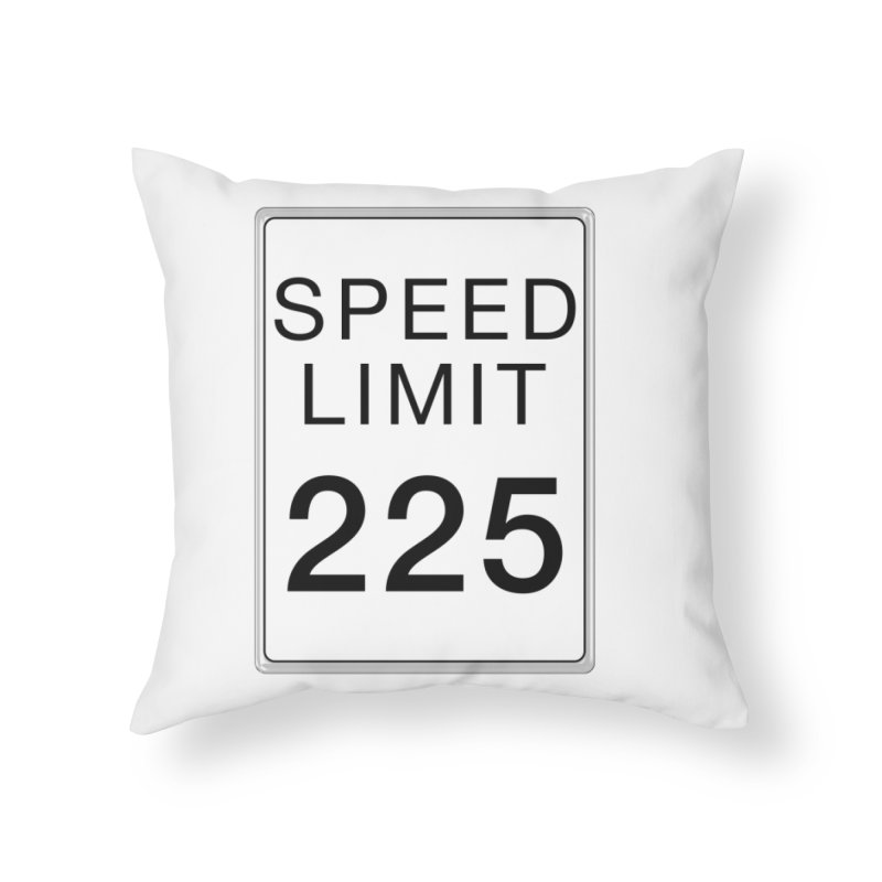 Speed Limit 225 Home Throw Pillow by Stenograph's Artist Shop
