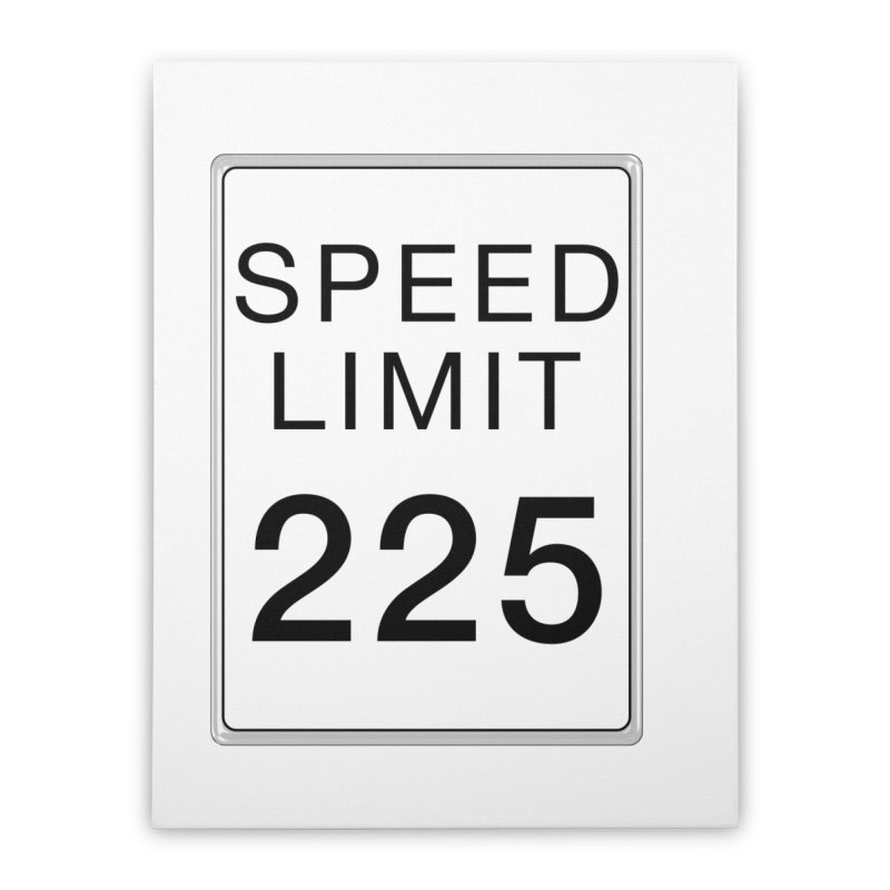 Speed Limit 225 Home Stretched Canvas by Stenograph's Artist Shop