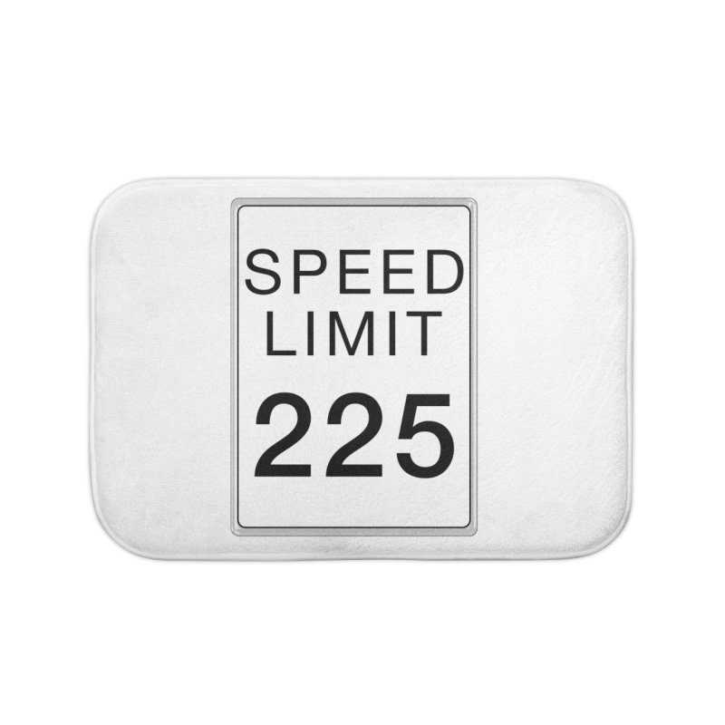 Speed Limit 225 Home Bath Mat by Stenograph's Artist Shop