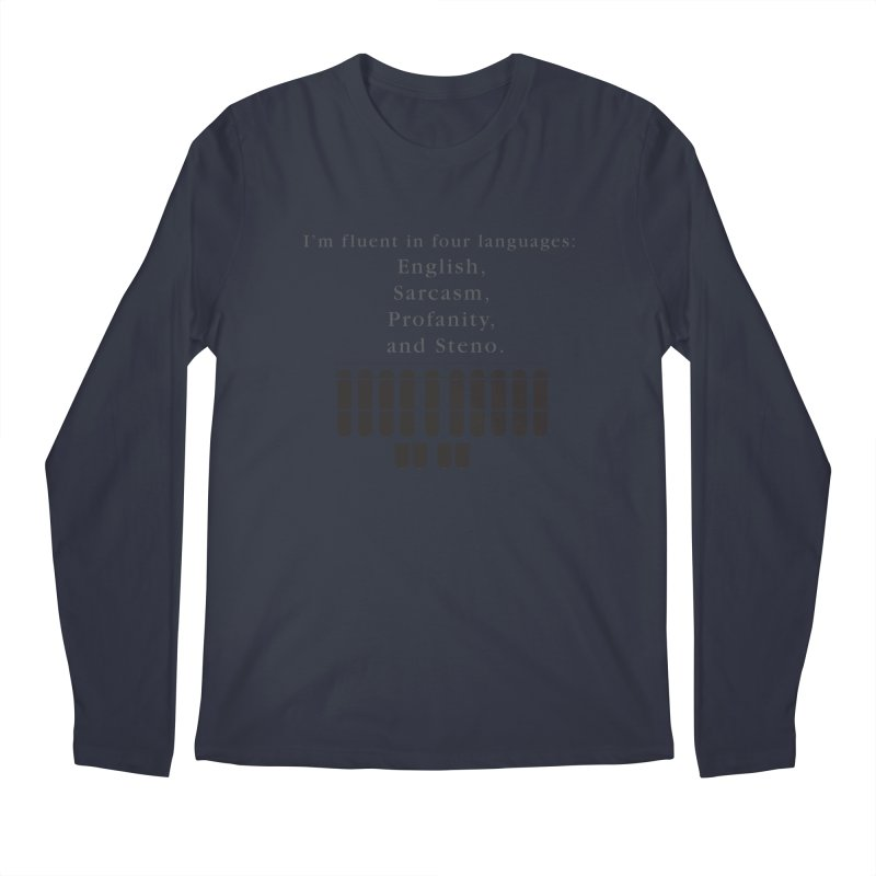 Fluent in Four Languages Men's Regular Longsleeve T-Shirt by Stenograph's Artist Shop