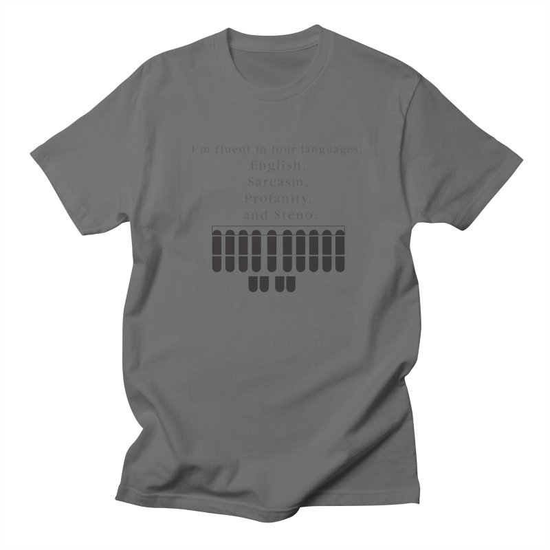 Fluent in Four Languages Women's Regular Unisex T-Shirt by Stenograph's Artist Shop
