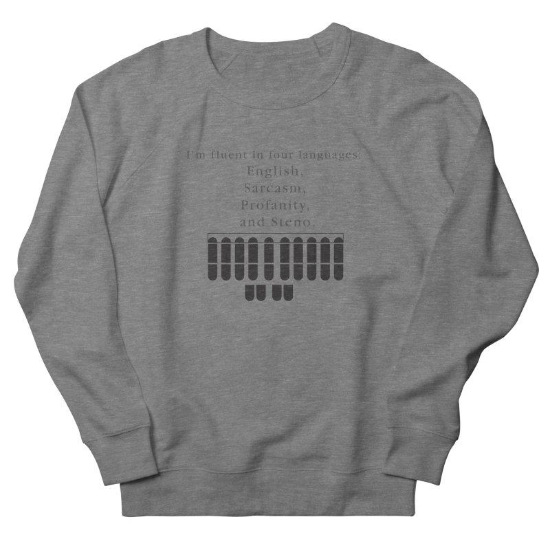 Fluent in Four Languages Women's French Terry Sweatshirt by Stenograph's Artist Shop