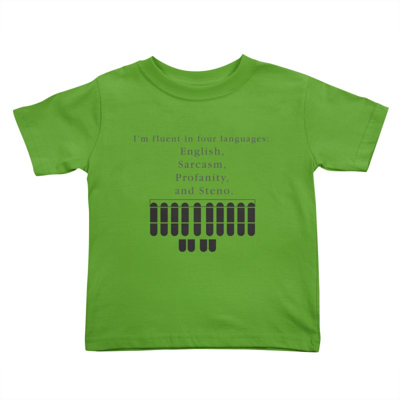 Fluent in Four Languages Kids Toddler T-Shirt by Stenograph's Artist Shop