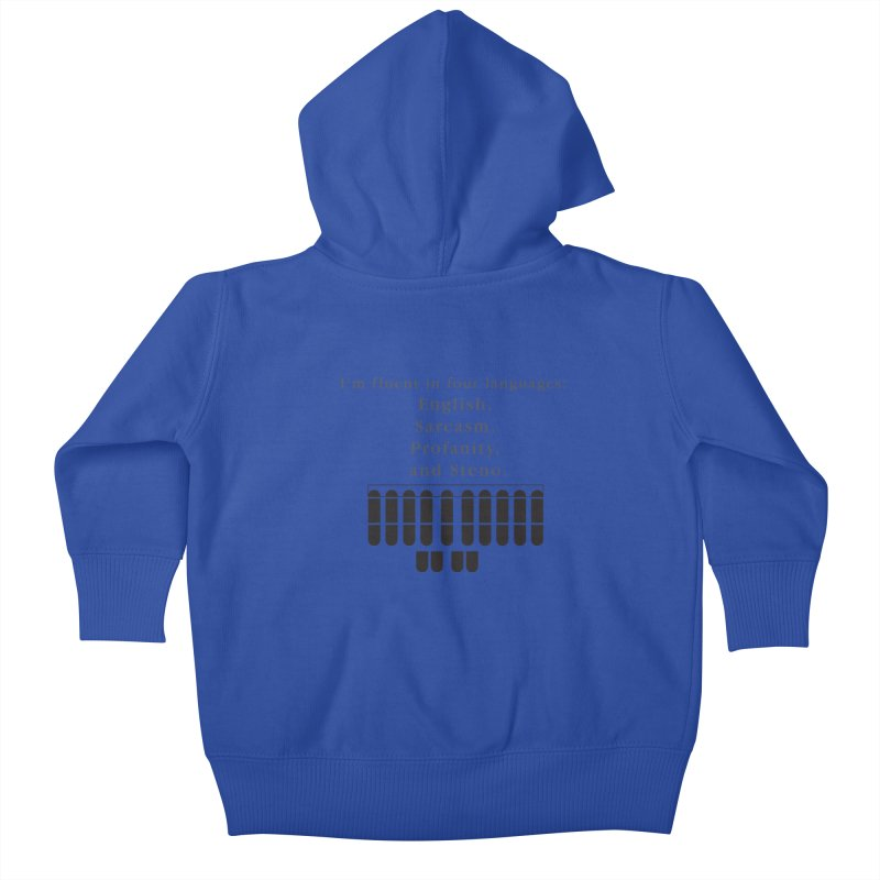 Fluent in Four Languages Kids Baby Zip-Up Hoody by Stenograph's Artist Shop