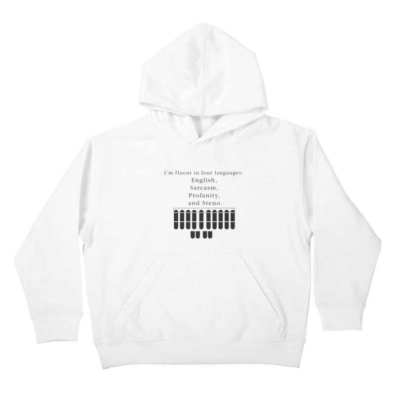 Fluent in Four Languages Kids Pullover Hoody by Stenograph's Artist Shop