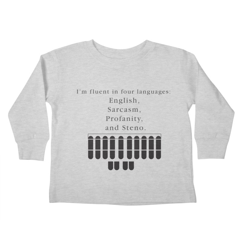 Fluent in Four Languages Kids Toddler Longsleeve T-Shirt by Stenograph's Artist Shop