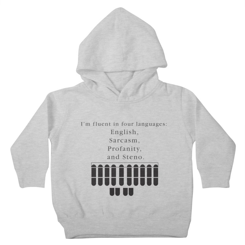 Fluent in Four Languages Kids Toddler Pullover Hoody by Stenograph's Artist Shop