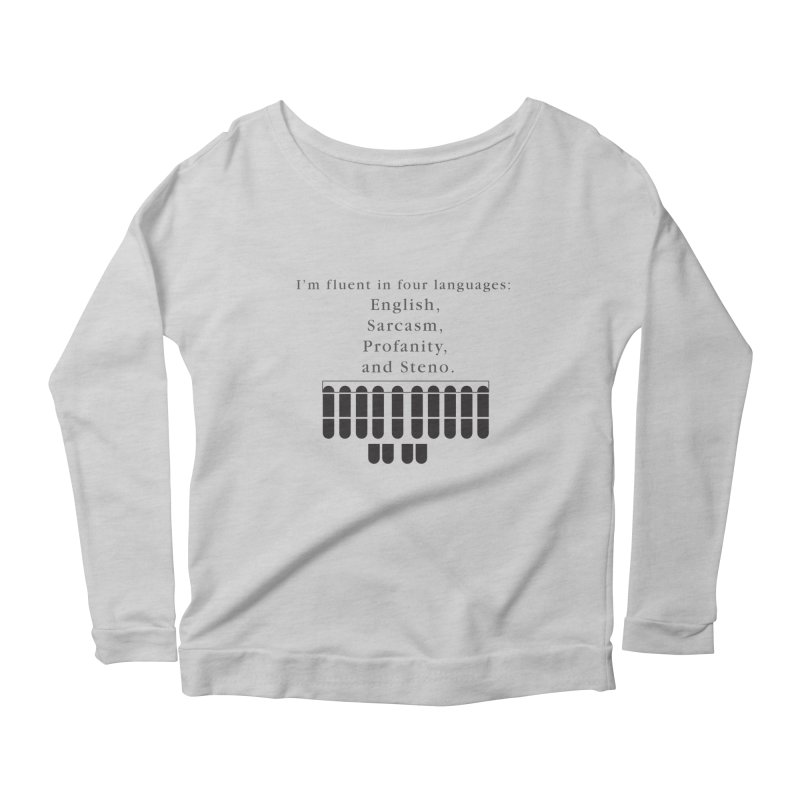 Fluent in Four Languages Women's Scoop Neck Longsleeve T-Shirt by Stenograph's Artist Shop