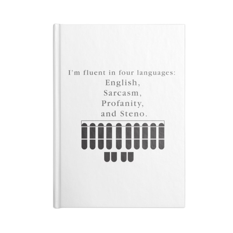 Fluent in Four Languages Accessories Blank Journal Notebook by Stenograph's Artist Shop