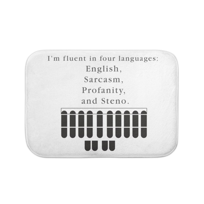 Fluent in Four Languages Home Bath Mat by Stenograph's Artist Shop