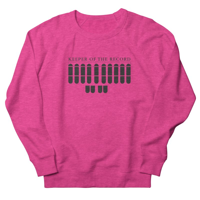 Keeper of the Record Women's French Terry Sweatshirt by Stenograph's Artist Shop