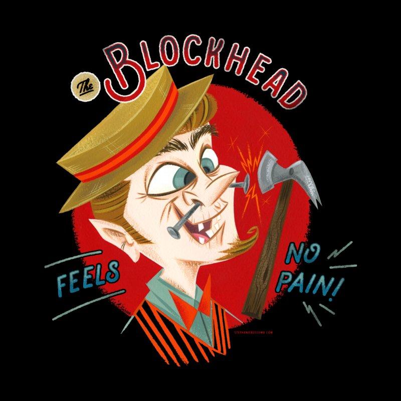 The Blockhead Feels No Pain by Stephanie Buscema