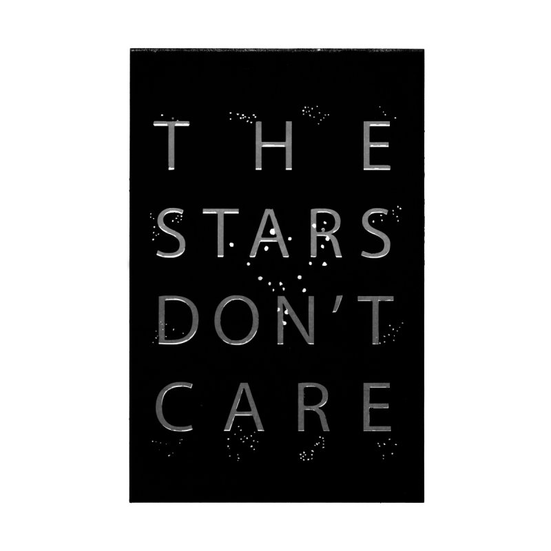 The Stars Don't Care Home Mounted Aluminum Print by Stephanie Gobby's Artist Shop