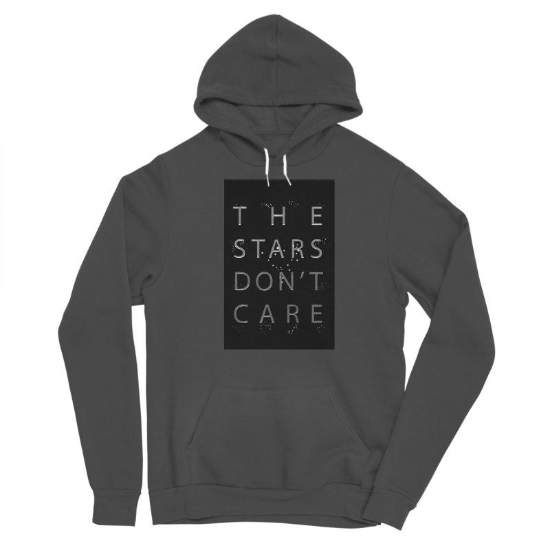 The Stars Don't Care Men's Sponge Fleece Pullover Hoody by Stephanie Gobby's Artist Shop