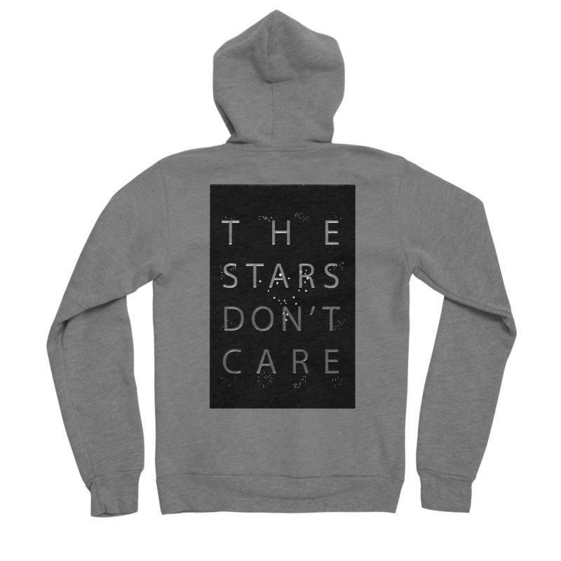 The Stars Don't Care Women's Sponge Fleece Zip-Up Hoody by Stephanie Gobby's Artist Shop