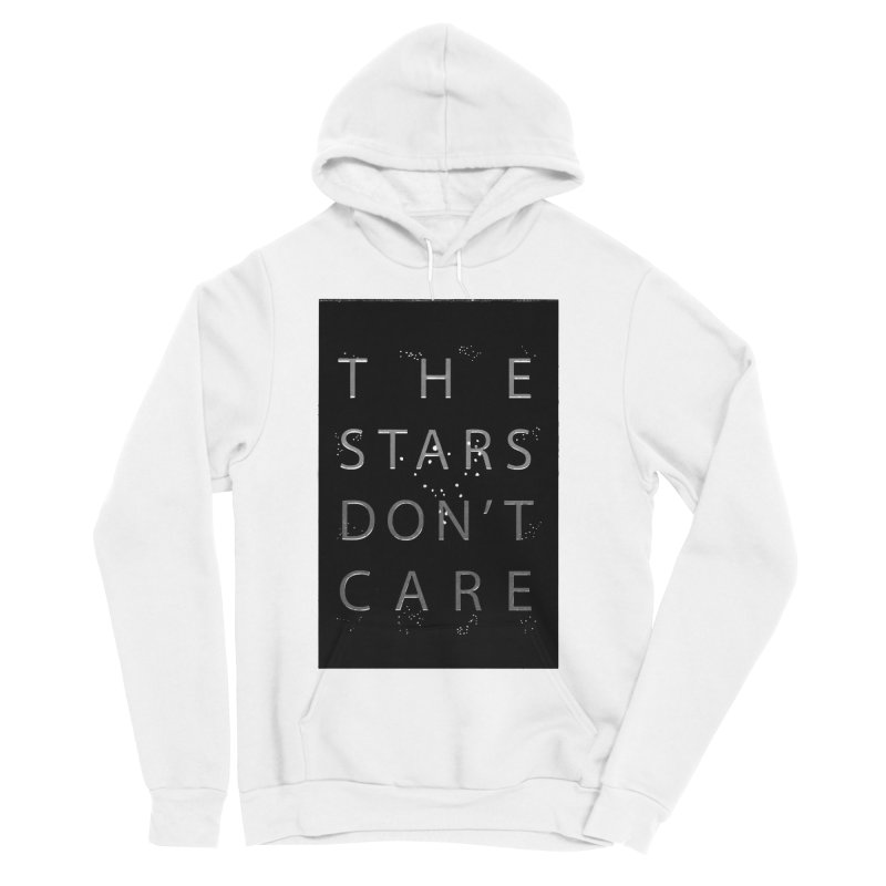 The Stars Don't Care Women's Pullover Hoody by Stephanie Gobby's Artist Shop