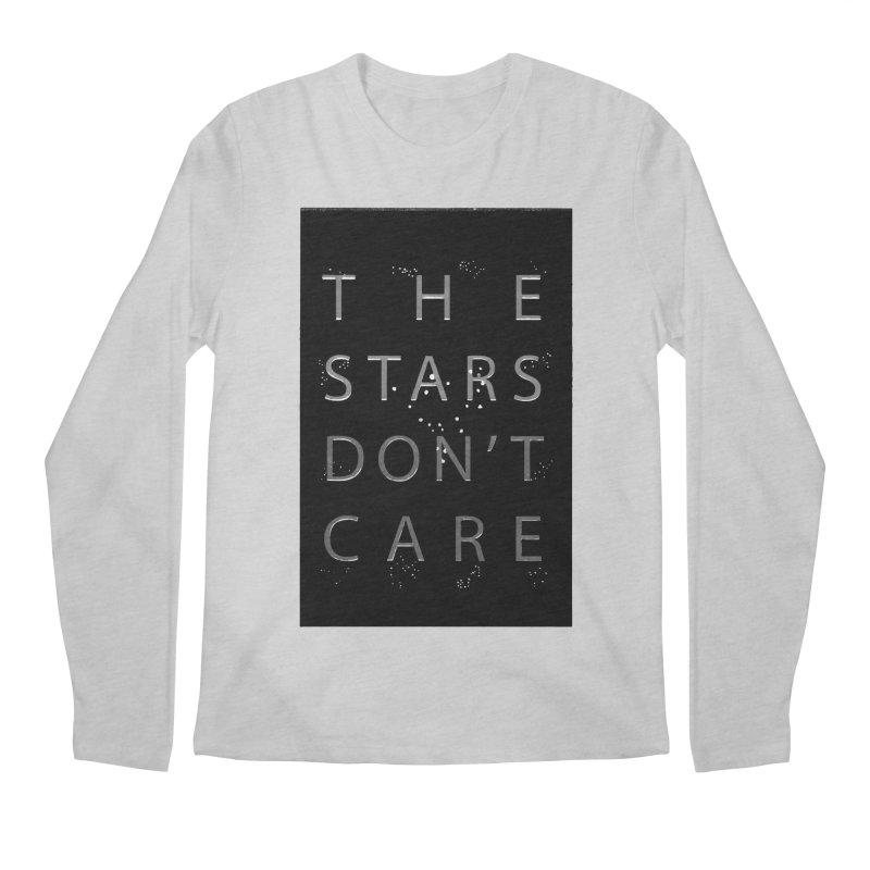 The Stars Don't Care Men's Regular Longsleeve T-Shirt by Stephanie Gobby's Artist Shop