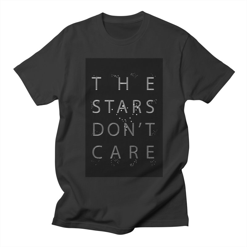 The Stars Don't Care Men's T-Shirt by Stephanie Gobby's Artist Shop