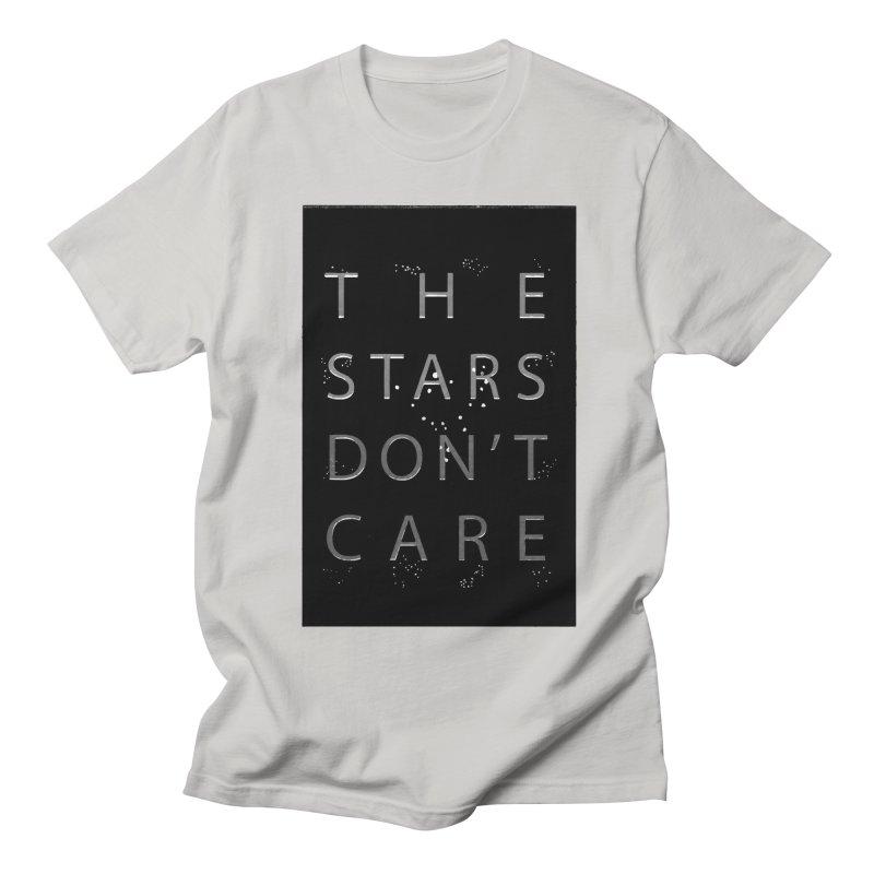 The Stars Don't Care Men's Regular T-Shirt by Stephanie Gobby's Artist Shop