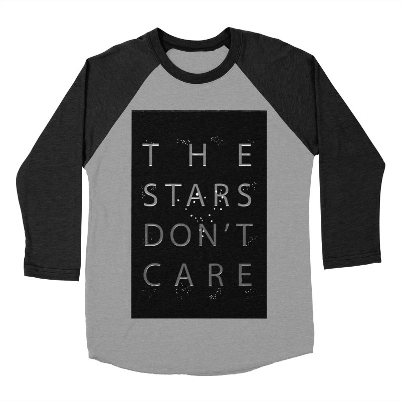 The Stars Don't Care Women's Baseball Triblend Longsleeve T-Shirt by Stephanie Gobby's Artist Shop